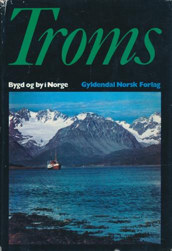 (BYGD OG BY I NORGE) TROMS.  Under redaksjon av Ivan Kristoffersen.