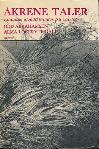 ÅKRENE TALER.  Et utvalg litauisk lyrikk efter 1945. Gjendiktet til norsk av Odd Abrahamsen i sproglig samarbeide med Alma Loceryte Dale.