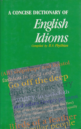 A Concise Dictionary of English Idioms.