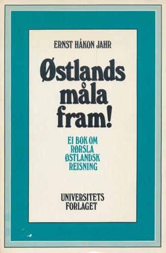 Østlandsmåla fram! Ei bok om rørsla Østlandsk reisning.