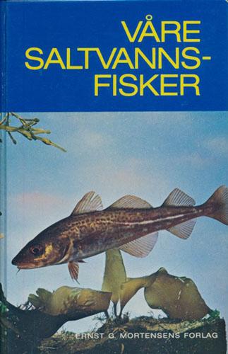 Våre saltvannsfisker og fiskerier i Nordvesteuropa.