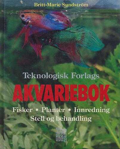 Teknologisk Forlags Akvariebok. Fisker. Planter. Innredning. Stell.