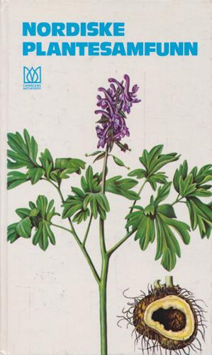 (CAPPELENS NATURSERIE) Nordiske plantesamfunn. Illustrert av Susanne Larsen.
