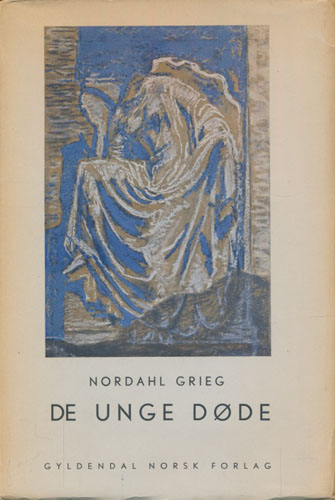De unge døde. Første del: Keats - Shelley - Byron. Annen del: Brooke - Sorley - Owen. Med oversettelsen av deres diktning.