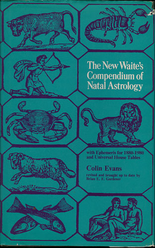 The New Waite's Compendium of Natal Astrology with Ephemeris for 1880-1980 and Universal Table of Houses.