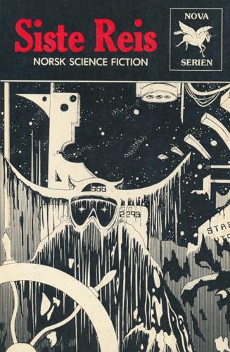 (NOVA-SERIEN) SISTE REIS.  Norsk Science Fiction antologi.
