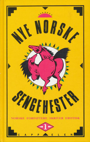 NYE NORSKE SENGEHESTER. 1.  Norske forfattere skriver erotisk.