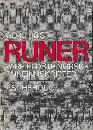 Runer. Våre eldste norske runeinnskrifter.