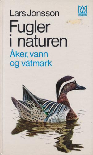 (CAPPELENS NATURSERIE) Fugler i naturen. Åker, vann og våtmark.