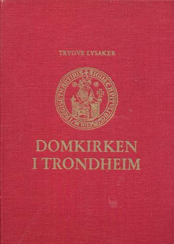 Domkirken i Trondheim. Bind III. Fra katedral til sognekirke 1537-1869.