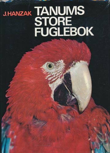 Tanums store fuglebok. Ornitologisk billedleksikon.