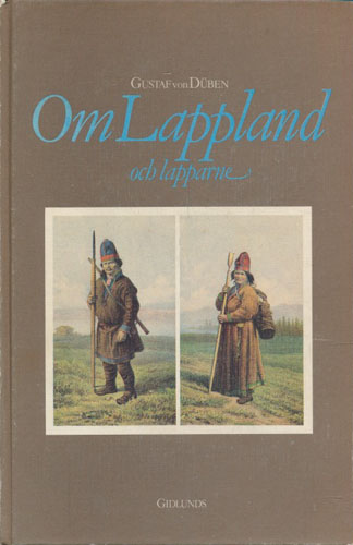 Om Lappland och lapparna, företrädesvis de svenske. Ethnografiska studier.