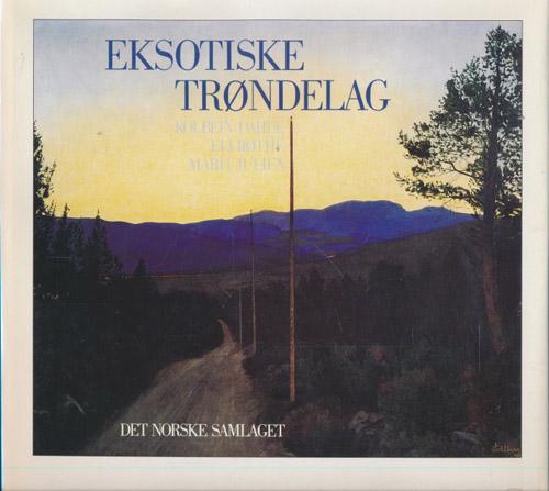 EKSOTISKE TRØNDELAG.  Redigert av Kolbein Dahle og Eli Røthe.