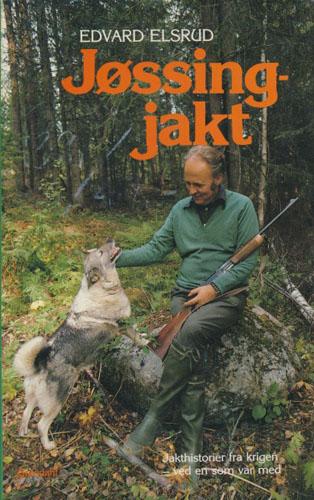 Jøssingjakt. Jakthistorier fra krigens tid - ved en av dem som med.