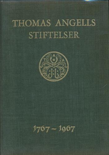 (ANGELL, THOMAS) Thomas Angells stiftelser. 1767-1967.