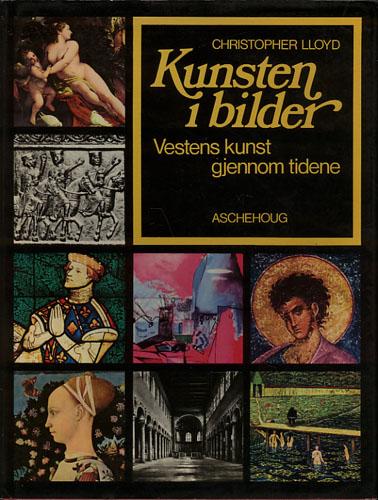KUNSTEN I BILDER.  Vestens kunst gjennom tidene. Med innledning av Christopher Lloyd.