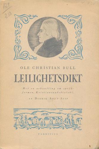 Leilighetsdikt. Med en avhandling om språkformen, Kristiansundsdialekt, av Didrik Arup Seip.