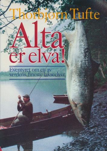 Alta er elva! Eventyret om en av verdens fineste lakseelver.