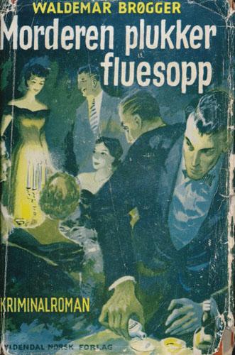 Morderen plukker fluesopp. Kriminalroman.
