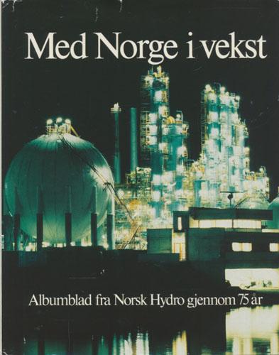 (NORSK HYDRO) Med Norge i vekst. Albumblad fra Norsk Hydro gjennom 75 år.
