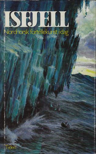 ISFJELL.  Nordnorsk fortellekunst i dag.