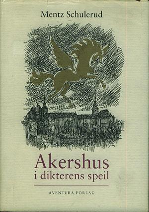 Akershus i dikterens speil. Illustrert av Ulf Aas.