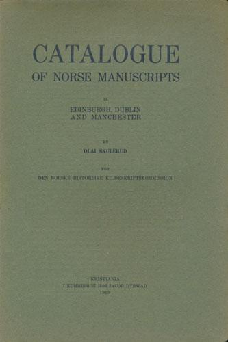 (DET NORSKE HISTORISKE KILDESKRIFTFOND) Catalogue of norse manuscripts i Edinburgh, Dublin and Manchester.