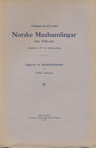 (DET NORSKE HISTORISKE KILDESKRIFTFOND) Professor Knud Leems Norske Maalsamlinger fraa 1740-aari. Utgjevne for Kjeldeskriftfondet ved Torleiv Hannaas.