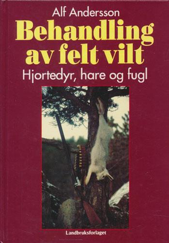 Behandling av felt vilt. Hjortedyr, hare og fugl.