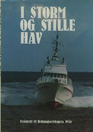 I STORM OG STILLE HAV.  Festskrift til Redningselskapets 95 år.