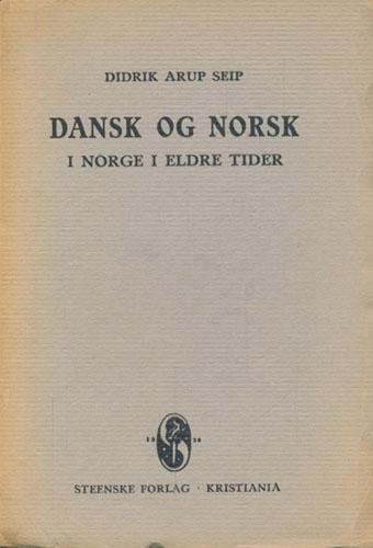 Dansk og norsk i Norge i eldre tider.