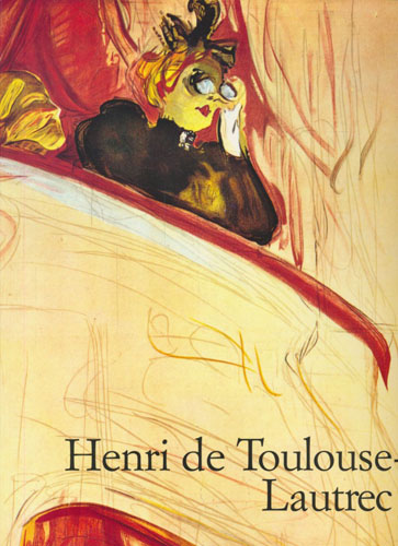 (TOULOUSE-LAUTREC) Henri De Toulouse-Lautrec. 1964-1901. Livets teater.
