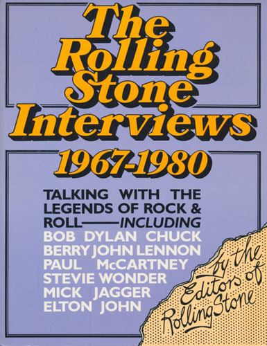 The Rolling Stone Interviews. Talking with the Legends of Rock & Roll 1967-1980. By the Editors of Rolling Stone. Introduction by Ben Font-Torres. Edited by Peter Herbst.