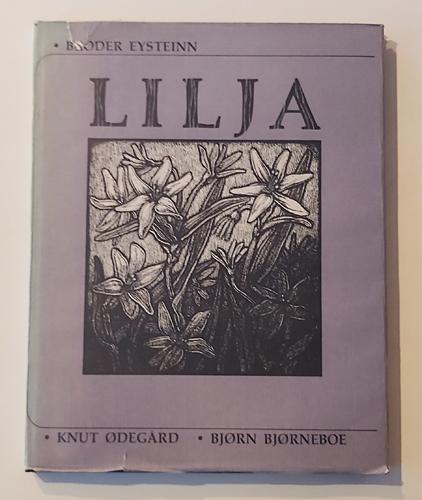 Lilja. Gjendikting ved Knut Ødegård. Illustrert av Bjørn Bjørneboe.