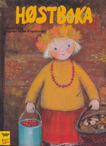 HØSTBOKA.  Illustrert av Sigrun Sæbø Kapsberger. Samlet av Else Ditlefsen.