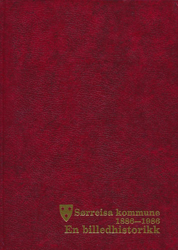 (SØRREISA) Sørreisa kommune gjennom 100 år. 1886-1986. En billedhistorikk