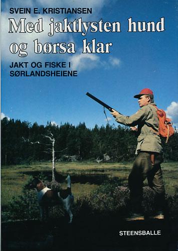 Med jaktlysten hund og børsa klar. Jakt og fiske i Sørlands-heiene.