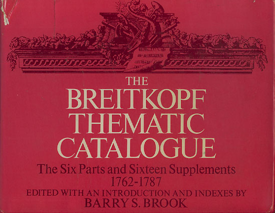 THE BREITKOPF THEMATIC CATALOGUE.  The Six Parts and Sixteen Supplements 1762-1787. Edited and with an Introduction and Indexes by Barry S. Brook.
