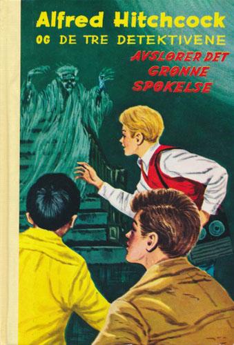 (ALFRED HITCHCOCKS DETEKTIVSERIE)  4. Alfred Hitchcock og de tre detektivene avslører det grønne spøkelse.