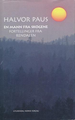 En mann fra skogene. Fortellinger fra Rendalen.