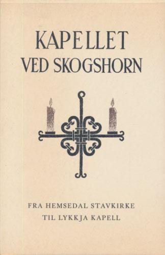 Kapellet ved Skogshorn. Fra Hemsedal stavkirke til Lykkja kapell.