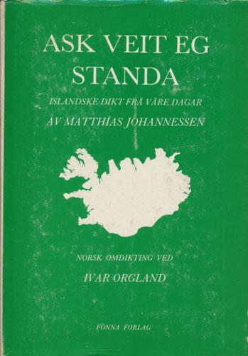 Ask veit eg standa. Islandske dikt frå våre dagar. Av Matthias Johannessen. Norsk omdikting ved -.