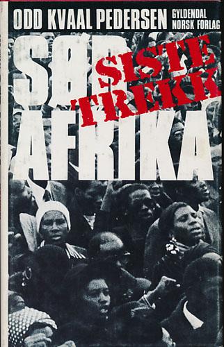 Sør-Afrika: siste trekk. Apartheid som mentalitet og maktsystem.