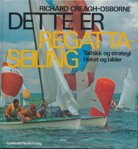 Dette er regattaseiling. Taktikk og strategi i tekst og bilder.