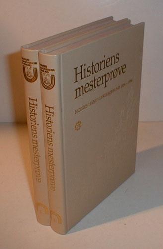 HISTORIENS MESTERPRØVE.  Norges Håndverkerforbund 100 år. 1886-1986.