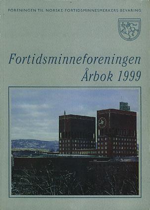 FORENINGEN TIL NORSKE FORTIDSMINNESMERKERS BEVARING.  Årbok.