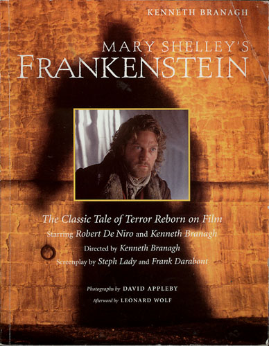 Mary Shelley's Frankenstein. The Classic Tale of Terror Reborn on Film.
