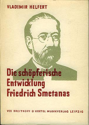 (SMETANA) Die schöpferische Enticklung Friedrich Smetana. Präludium zum Lebenswerk.