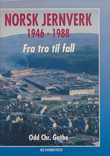 Norsk Jernverk 1946 - 1988. Fra tro til fall.