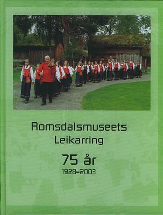 Romsdalsmuseets Leikarring. 75 år. 1928 - 2003.